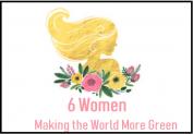 6 Women Making the World More Green
