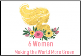 6 Women Making the World More Green