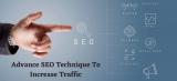 Advance SEO Technique To Increase Traffic
