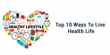 Top 10 Ways To Live Health Life