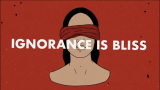 Why Ignorance is Bliss